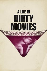 Life_in_Dirty_Movies